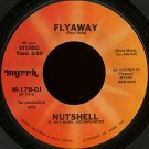 "NUTSHELL--""""FLYAWAY"""" (3:50)/""""WALKING INTO THE WIND"""" (3:48) 45 RPM 7"""" Vinyl"