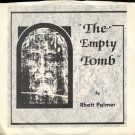 "RHETT PALMER--""""THE EMPTY TOMB"""" (3:33)/""""WHO IS THIS MAN"""" (4:16) 45 RPM 7"""" Vinyl"