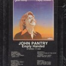 JOHN PANTRY--EMPTY HANDED 8-Track Tape