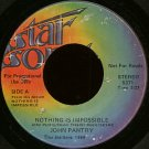 "JOHN PANTRY--""""NOTHING IS IMPOSSIBLE"""" (3:21) (BOTH SIDES STEREO) 45 RPM 7"""" Vinyl"
