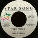 "TWILA PARIS--""""TRUE FRIEND"""" (2:57) (BOTH SIDES STEREO) 45 RPM 7"""" Vinyl"
