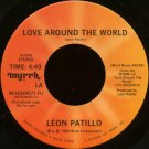 "LEON PATILLO--""""LOVE AROUND THE WORLD"""" (4:49) (BOTH SIDES STEREO) 45 RPM 7"""" Vinyl"