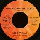 "LEON PATILLO--""""LOVE AROUND THE WORLD"""" (4:49) (BOTH SIDES STEREO) 45 RPM 7"""" Vinyl"