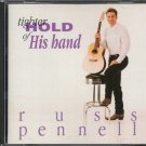 RUSS PENNELL--TIGHTER HOLD OF HIS HAND Compact Disc (CD)