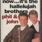 PHIL & JOHN--DON'T LOOK NOW...IT'S THE HALLELUJAH BROTHERS Cassette Tape