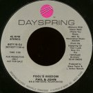 "PHIL & JOHN--""""FOOL'S WISDOM"""" (3:00) (BOTH SIDES STEREO) 45 RPM 7"""" Vinyl"