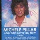 MICHELE PILLAR--LOOK WHO LOVES YOU NOW Cassette Tape