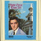 ELVIS PRESLEY--HOW GREAT THOU ART 8-Track Tape