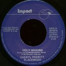 "CHERYL PREWITT BLACKWOOD--""""HOLY GROUND"""" (5:22) (BOTH SIDES STEREO) 45 RPM 7"""" Vinyl"
