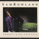 SAM ROWLAND--TWENTY-NINE: THIRTEEN Cassette Tape (CANADA)