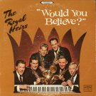 THE ROYAL HEIRS--WOULD YOU BELIEVE? Vinyl LP