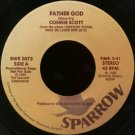 "CONNIE SCOTT--""""FATHER GOD"""" (3:41) (BOTH SIDES STEREO) 45 RPM 7"""" Vinyl"