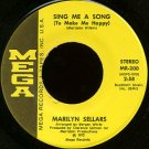 "MARILYN SELLARS--""""SING ME A SONG (TO MAKE ME HAPPY"""") (2:58)/""""HOW IS HE"""" (2:28) 45 RPM 7"""" Vinyl"
