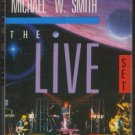 MICHAEL W. SMITH--THE LIVE SET Cassette Tape