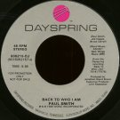 "PAUL SMITH--""""BACK TO WHO I AM"""" (5:36) (BOTH SIDES STEREO) 45 RPM 7"""" Vinyl"