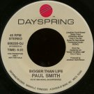 "PAUL SMITH--""""BIGGER THAN LIFE"""" (5:31) (BOTH SIDES STEREO) 45 RPM 7"""" Vinyl"
