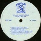 BRUCE STONE--HELLO! SWEET JESUS Vinyl LP