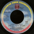 "RANDY STONEHILL/LARRY NORMAN--""""CHRISTMAS SONG FOR ALL YEAR 'ROUND"""" (3:56)/""""CHRISTMAS TIME"""" (3:28"