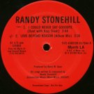 "RANDY STONEHILL--""""I COULD NEVER SAY GOODBYE"""" (3:44)/""""LOVE BEYOND REASON"""" (3:36)/(5:34) Vinyl LP"