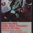 BODYWORKS/NOEL PAUL STOOKEY--STATE OF THE HEART Cassette Tape