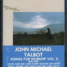 JOHN MICHAEL TALBOT AND THE BROTHERS AND SISTERS OF CHARITY--COME WORSHIP THE LORD VOL. 1 Cassette T