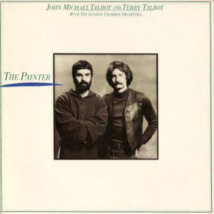 JOHN MICHAEL AND TERRY TALBOT TALBOT--THE PAINTER Vinyl LP