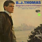 B.J. THOMAS--SINGS FOR LOVERS AND LOSERS Vinyl LP