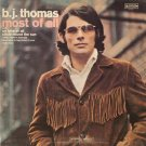 B.J. THOMAS--MOST OF ALL Vinyl LP
