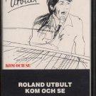 ROLAND UTBULT--KOM OCH SE Cassette Tape (SWEDEN)