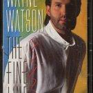 WAYNE WATSON--THE FINE LINE Cassette Tape