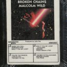 MALCOLM WILD--BROKEN CHAINS 8-Track Tape