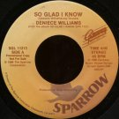 "DENIECE WILLIAMS--""""SO GLAD I KNOW"""" (4:00)/""""I SURRENDER ALL"""" (4:13) 45 RPM 7"""" Vinyl"