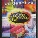 WORLD WIDE MESSAGE TRIBE--WE DON'T GET WHAT WE DESERVE Cassette Tape (HOLLAND)