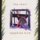 THE CHOIR--SPECKLED BIRD Cassette Tape