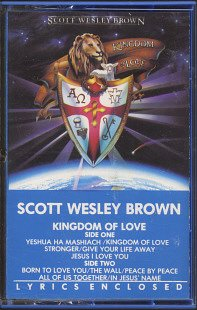 SCOTT WESLEY BROWN--KINGDOM OF LOVE Cassette Tape