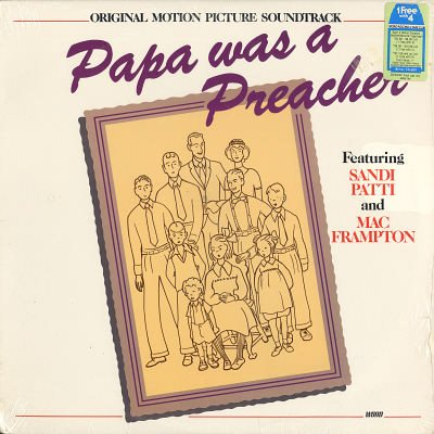 PAPA WAS A PREACHER: ORIGINAL MOTION PICTURE SOUNDTRACK With Sandi Patti and Mac Frampton Vinyl LP