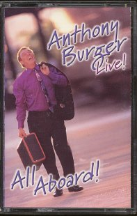 ANTHONY BURGER--LIVE! ALL ABOARD! Cassette Tape
