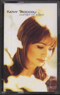 KATHY TROCCOLI--CORNER OF EDEN Cassette Tape