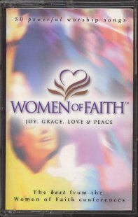 VARIOUS ARTISTS--JOY, GRACE, LOVE & PEACE: THE BEST FROM WOMEN OF FAITH Cassette Tape (Tape 1 Only)