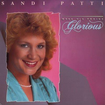 SANDI PATTI--MAKE HIS PRAISE GLORIOUS Vinyl LP