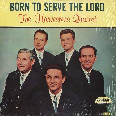 THE HARVESTERS QUARTET--BORN TO SERVE THE LORD Vinyl LP