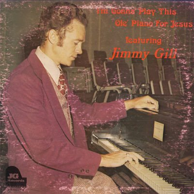 JIMMY GILL--I'M GONNA' PLAY THIS OLE' PIANO FOR JESUS Vinyl LP