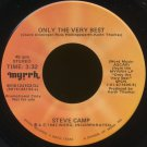 "STEVE CAMP--""ONLY THE VERY BEST"" (3:32) (Stereo/Mono) 45 RPM 7"" Vinyl"