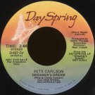 "PETE CARLSON--""DREAMER'S DREAM"" (3:44) (Stereo/Mono) 45 RPM 7"" Vinyl"
