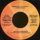 "DAVID EDWARDS--""SOMEONE TO TRUST"" (3:09) (Stereo/Stereo) 45 RPM 7"" Vinyl"
