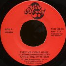 """CHRISTINE WYRTZEN--""""THEY'VE COME HOME""""  (2:10)/""""SHADOW OF A TREE"""" (3:01) 45 RPM 7"""" Vinyl"""