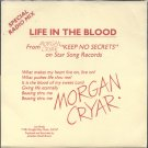 "MORGAN CRYAR--""LIFE IN THE BLOOD"" (SPECIAL RADIO MIX) (3:32) (Stereo/Mono) 45 RPM 7"" Vinyl"