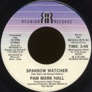 "PAM MARK HALL--""SPARROW WATCHER"" (3:44)/""AN INTERVIEW WITH PAM MARK HALL"" (4:47) 45 RPM 7"" Vinyl"