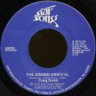 "CRAIG SMITH--""THE GRAND ARRIVAL"" (4:13) (Stereo/Stereo) 45 RPM 7"" Vinyl"