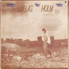 DALLAS HOLM--AGAINST THE WIND Vinyl LP